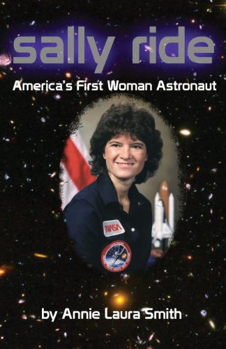 Sally Ride: America's First Woman Astronaut: Smith, Annie Laura