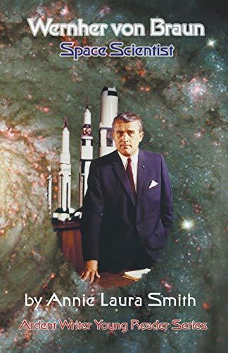 9781938667404: Wernher von Braun - Space Scientist