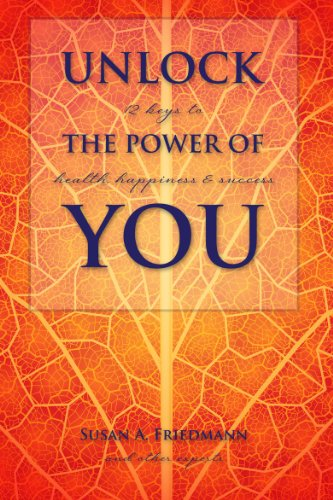 9781938686122: Unlock the Power of You: 12 Keys to Health, Happiness & Success