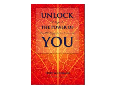 9781938686207: Unlock The Power Of You; 12 Keys to Health, Happiness and Success