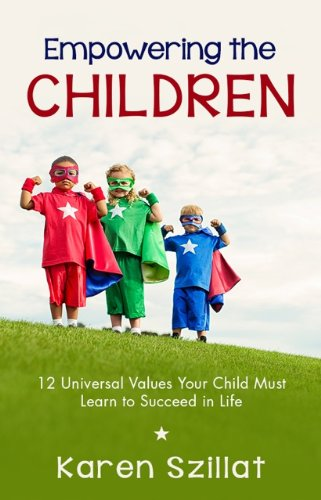 9781938686290: Empowering the Children: 12 Universal Values Your Child Must Learn to Succeed in Life