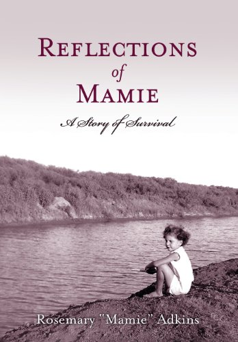 Reflections of Mamie - A Story of Survival: Adkins, Rosemary Mamie