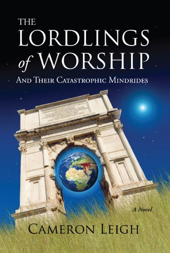The Lordlings of Worship; And Their Catastrophic Mindrides: Cameron Leigh