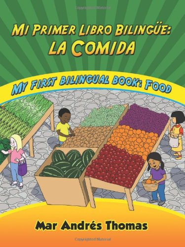 9781938690433: Mi Primer Libro Bilingüe: La Comida - My First Bilingual Book: Food (Spanish and English)