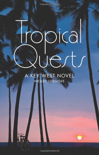 9781938690761: Tropical Quests: A Key West Novel