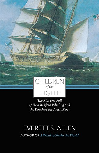 9781938700262: Children of the Light: The Rise and Fall of New Bedford Whaling and the Death of the Arctic Fleet