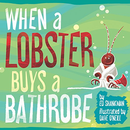 9781938700286: When a Lobster Buys a Bathrobe