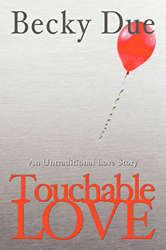 9781938701498: Touchable Love: An Untraditional Love Story