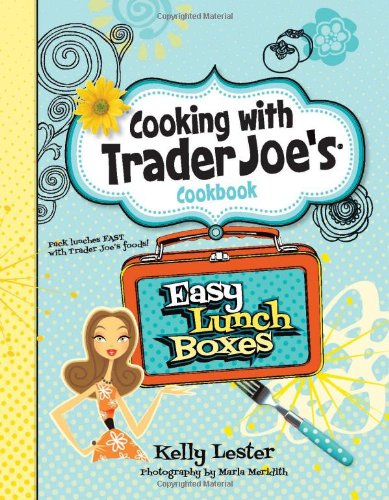 9781938706004: Cooking With Trader Joe's Cookbook: Easy Lunch Boxes