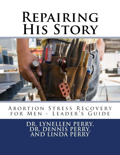 9781938708091: Repairing His Story: Abortion Stress Recovery for Men - Leader's Guide
