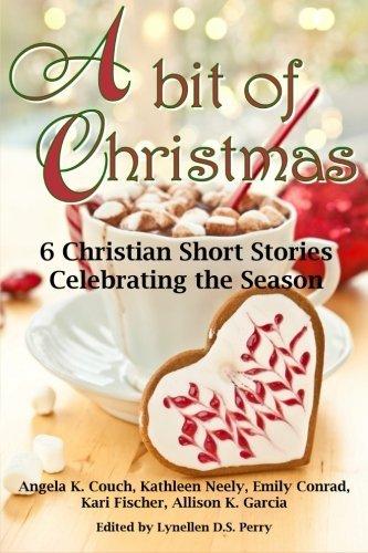 9781938708770: A bit of Christmas: 6 Christian Short Stories Celebrating the Season