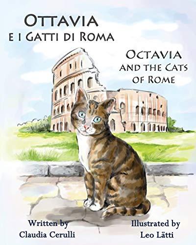 9781938712111: Ottavia e i Gatti di Roma - Octavia and the Cats of Rome: A bilingual picture book in Italian and English (Italian Edition)