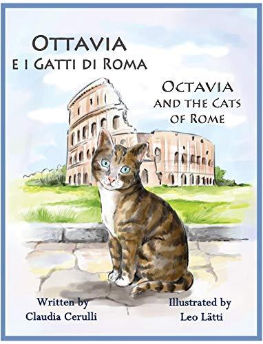 9781938712159: Ottavia e i Gatti di Roma - Octavia and the Cats of Rome: A bilingual picture book in Italian and English