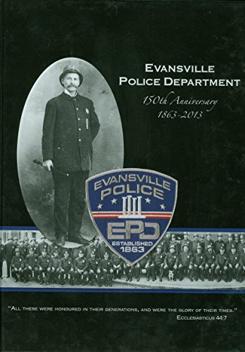 9781938730474: Evansville Police Department 150th Anniversary 1863-2013