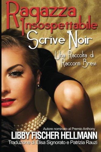 9781938733406: Ragazza Insospettabile Scrive Noir (Italian Edition)