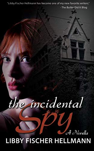 9781938733840: The Incidental Spy