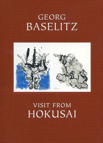 9781938748233: Georg Baselitz - Visit from Hokusai