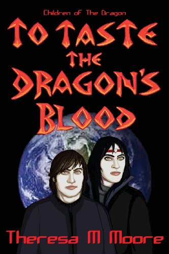 To Taste the Dragon's Blood: Moore, Theresa M.