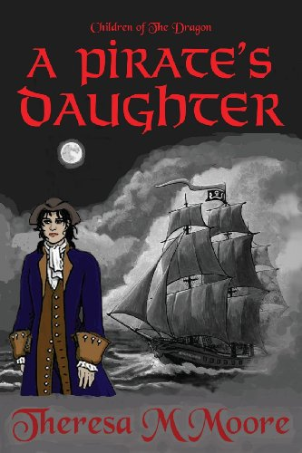 A Pirate's Daughter: Moore, Theresa M.