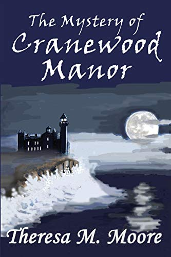 The Mystery of Cranewood Manor: Moore, Theresa M