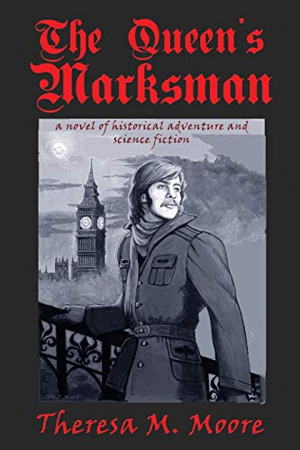 The Queenandapos;s Marksman: Moore, Theresa M.