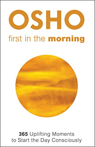 9781938755828: First in the Morning: 365 Uplifting Moments to Start the Day Consciously