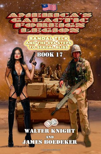 9781938758096: America's Galactic Foreign Legion - Book 17: Randal Telk and the 396 Steps to Sexual Bliss (Volume 17)
