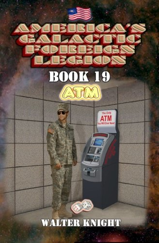 9781938758270: America's Galactic Foreign Legion - Book 19: ATM (Volume 19)
