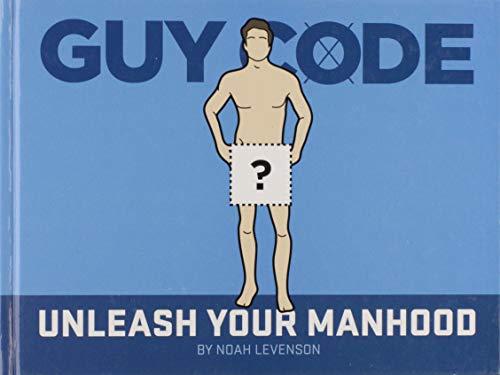 9781938765117: Guy Code: Unleash Your Manhood