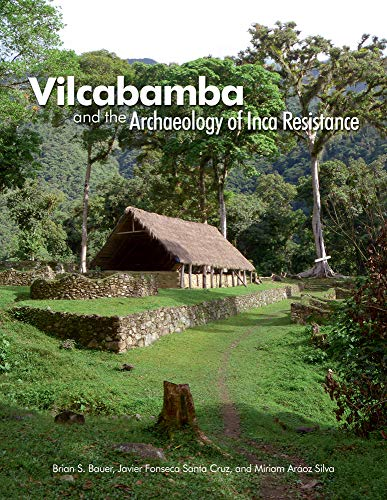 Vilcabamba and the Archaeology of Inca Resistance (Paperback): Brian S. Bauer, Javier Fonseca Santa...