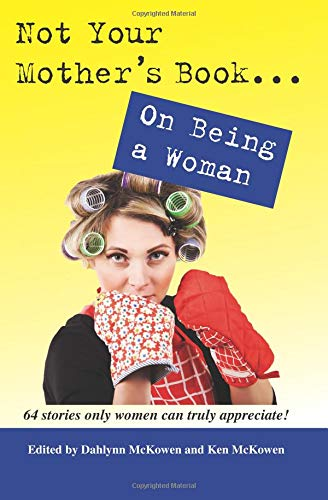 9781938778001: Not Your Mother's Book . . . On Being a Woman