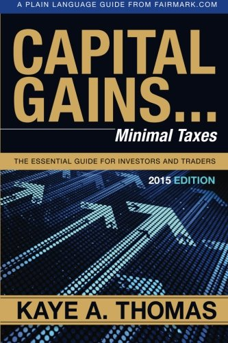 9781938797057: Capital Gains, Minimal Taxes: The Essential Guide for Investors and Traders