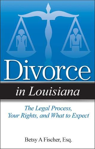 9781938803956: Divorce in Louisiana: The Legal Process, Your Rights, and What to Expect