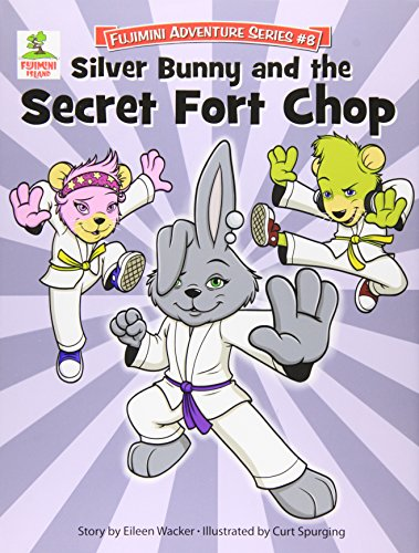 9781938806117: Silver Bunny and the Secret of Fort Chop (Fujimini Adventure)