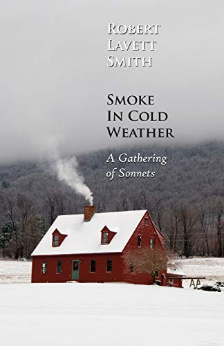 9781938812057: Smoke In Cold Weather: A Gathering of Sonnets