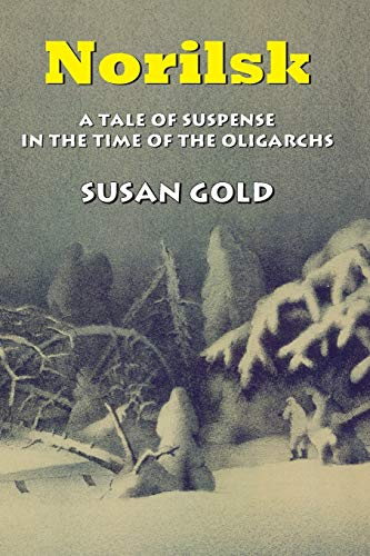 9781938812224: Norilsk: A Tale of Suspense in the Time of the Oligarchs