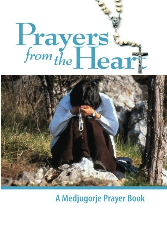 9781938823008: Prayers from the Heart - A Medjugorje Prayer Book