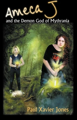 9781938833069: Ameca J and the Demon God of Mythrania