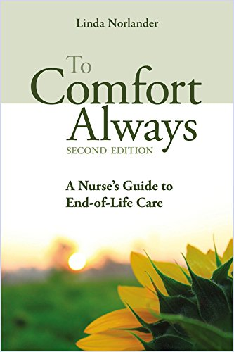 9781938835506: To Comfort Always: A Nurse's Guide to End-Of-Life Care (Second Edition)