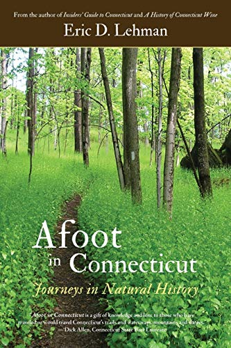9781938846076: Afoot in Connecticut: Journeys in Natural History