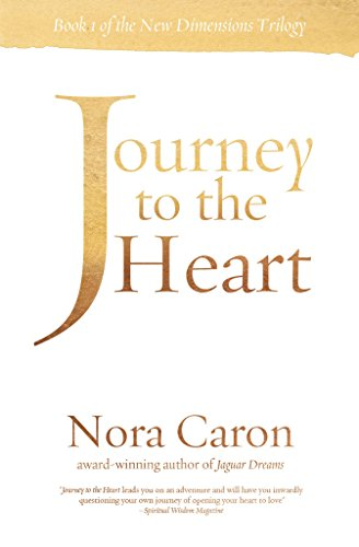 9781938846090: Journey to the Heart: Book 1 in the New Dimensions Trilogy