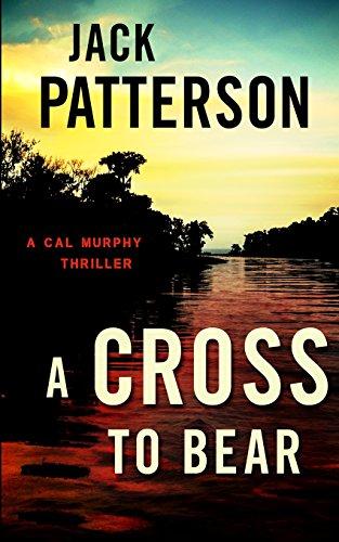 9781938848506: A Cross to Bear: A Cal Murphy Thriller (Volume 4)