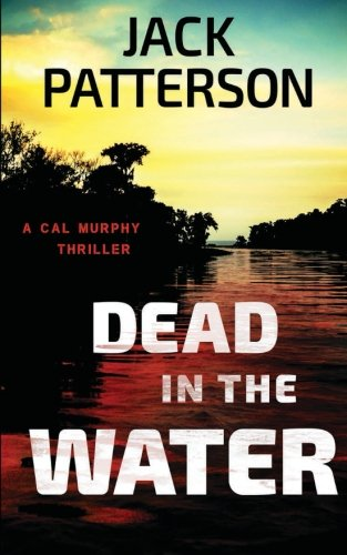 9781938848551: Dead in the Water (A Cal Murphy Thriller) (Volume 4)