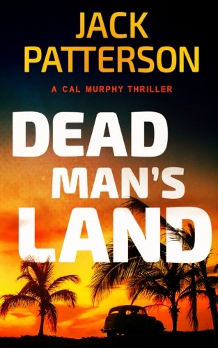 9781938848674: Dead Man's Land: Volume 8 (A Cal Murphy Thriller)