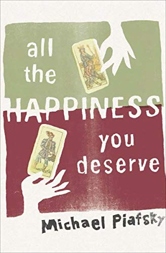 All the Happiness You Deserve: Piafsky, Michael