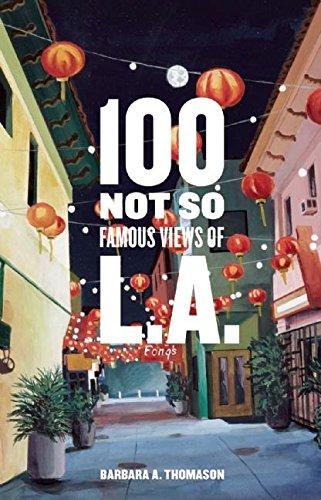 100 Not So Famous Views of L.A: Thomason, Barbara A.