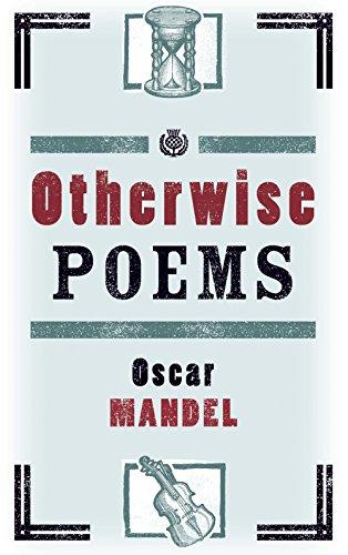 Otherwise Poems: Mandel, Oscar