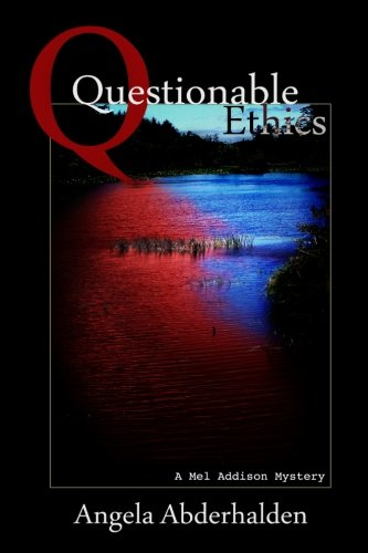 9781938852015: Questionable Ethics: A Mel Addison Mystery (Volume 1)