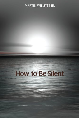9781938853821: How to Be Silent