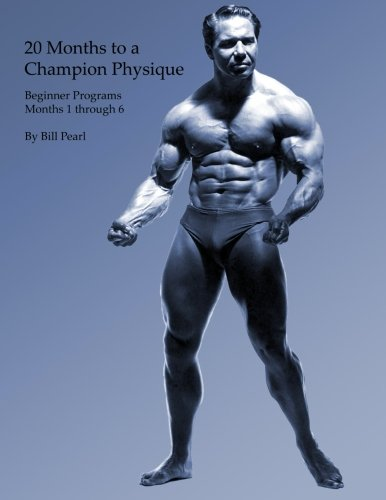 9781938855122: 20 Months to a Champion Physique: Beginner Programs - Months 1 through 6